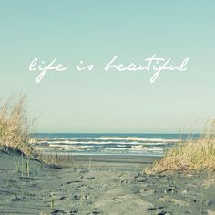Life is Beautiful by simplyhue on Etsy Awesome beach photo showing the surf and sand. Life Is Beautiful, Beautiful Words, Beautiful Beach, Beautiful Lyrics, Wonderful Life, Beautiful Things, Beach Quotes, Beach Sayings, Ocean Quotes