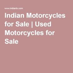 Indian Motorcycles for Sale | Used Motorcycles for Sale