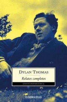 Descarga PDF/epub: Dylan Thomas - Relatos completos : Ignoriahttp://bibliotecaignoria.blogspot.com/2013/08/descarga-dylan-thomas-relatos-completos.html#.Uh5iBBtWySo