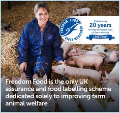 Freedom Food is the only UK assurance and food labelling scheme dedicated solely to improving farm animal welfare.