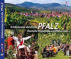 Erlebnisreise durch die PFALZ, Deutsche Weinstraße und Pfälzerwald