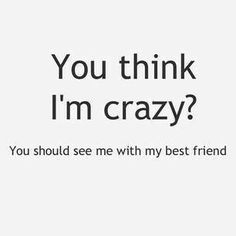 Friends quote And my best friend is Graciela