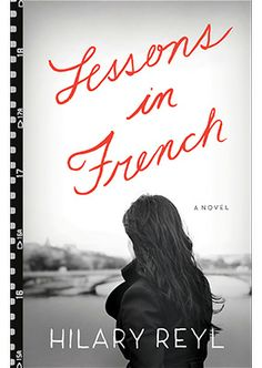 Lessons in French By Hilary Reyl - Book Finder - Oprah.com