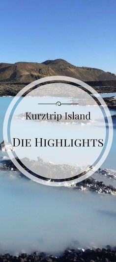 Alle Highlights in Island. Der perfekte Kurztrip Urlaub in Europa. Alles Wissenswerte für dich.