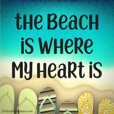 The beach is where my heart is. #quotes #ocean #beach #sand #play #fun #vacation