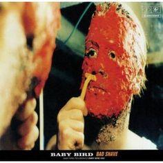 Baby Bird - Bad Shav