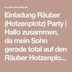 Einladung Räuber (Hotzenplotz) Party | Hallo zusammen, da mein Sohn gerade total auf den Räuber Hotzenplotz steht, will ich zu seinem 5. Geburtstag eine Räuberparty machen (jetzt ... Party, Parents, Invitations, Parties