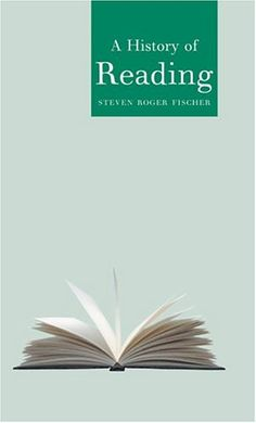 History of Reading (Reaktion Books - Globalities): Steven Roger Fischer