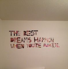 "My tumblr wall! Finally made this :) ""The best dreams happen when you're awake."" I absolutely live this quote! -tumblr room-"