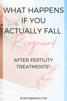 What happens if you actually fall pregnant after fertility treatments? Click to find out! #fertility #ttc #pregnancy #infertility #robynbirkin #fertilitywarrior