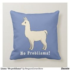 "Shop Llama: ""No probllama!"" Throw Pillow created by PenguinCornerStore."