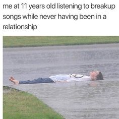 Me At 11 Years Old Listening To Breakup Songs While Never Having Been In A Relationship - Funny Memes. The Funniest Memes worldwide for Birthdays, School, Cats, and Dank Memes - Meme All Meme, Stupid Funny Memes, Funny Relatable Memes, Haha Funny, Funny Tweets, Funny Cute, Hilarious, Funny Stuff, Funny Memes For Boyfriend