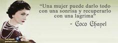 Coco #Chanel - Una mujer puede darlo todo con una sonrisa y recuperarlo con una lágrima.
