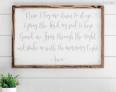 Now I lay me down to sleep. I pray the Lord my soul to keep. Guard me Jesus through the night, and wake me with the morning light. Amen. A classic children prayer and a must have for every little ones room! This distressed white wood sign measures roughly 3 feet by 2 feet in size. This sign includes FREE SHIPPING for domestic orders in the US! :: Frame options :: - Dark walnut stain - Grey distressed paint - White distressed paint :: Specifications :: - Size: 35 x 23 - Wood Type: Distress...