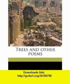 Trees and other poems (9781175998217) Joyce Kilmer , ISBN-10: 1175998214  , ISBN-13: 978-1175998217 ,  , tutorials , pdf , ebook , torrent , downloads , rapidshare , filesonic , hotfile , megaupload , fileserve