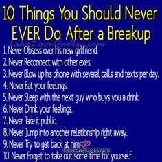 Ten Things You Should Never EVER Do After a Breakup
