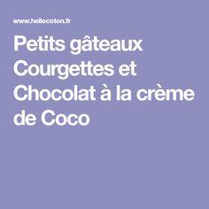 Petits gâteaux Courgettes et Chocolat à la crème de Coco