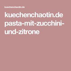 kuechenchaotin.de pasta-mit-zucchini-und-zitrone