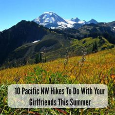 Ten Pacific Northwest Hikes to Do With Your Girlfriends This Summer | allmomdoes