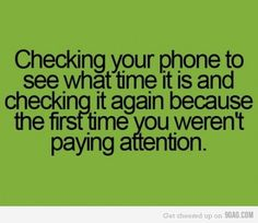 All the time!!