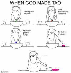 When God made Tao..