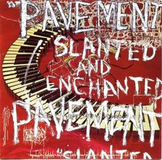 Pavement, Slanted and Enchanted**: I'm not the type of guy that likes boredom at all. In fact, much of my life has been spent pursuing something other than boredom. This band embraces boredom as an artistic achievement. That's the only thing I can figure as to why the singer sounds like he just doesn't give one fuck about anything as he wallows in his boredom with the music, the lyrics, and pretty much everything. And ultimately, he just bores me. 8/24/15