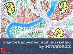 Standortinnovation | Standortmarketing made by SOULWORXX by Markus Müller via slideshare