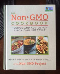 """Read """"The Non-GMO Cookbook Recipes and Advice for a Non-GMO Lifestyle"""" by Courtney Pineau available from Rakuten Kobo. From the heart of the Non-GMO movement comes a collection of recipes and advice for healthy living. Cookbook Recipes, Cooking Recipes, Eating Organic, Food Allergies, Family Meals, Dairy Free, Healthy Living, Clean Eating, Nutrition"""