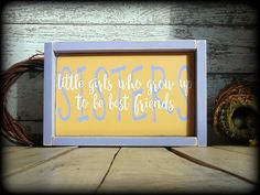 Gift For Sister, Sister Sign, Rustic Home Decor, Framed Wood Sign, Sister Quote, Girl Bedroom Decor