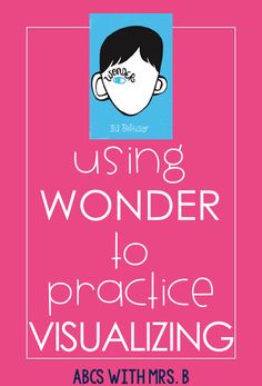 Have you read the book Wonder by R.J. Palacio? It might be one of my absolute favorites to read to my students in my classroom. My students really loved this visualizing strategy activity while reading the text!