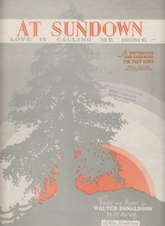 At Sundown Love is Calling Me Home 1927 Sheet Music Fox Trot Walter Donaldson