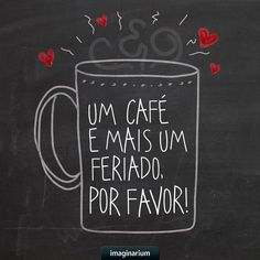 """One coffee and one more Holliday. Thought of the week ! More Than Words, Some Words, I Love Coffee, My Coffee, Coffee Cafe, Coffee Drinks, Coffee Shop, Morning Coffe, Portuguese Words"