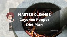 Master Cleanse Cayenne Pepper Diet Plan For Weight Loss Celebrity Diets, Master Cleanse, 1200 Calorie Diet, Cleanse Diet, Diet Drinks, Diet Plans To Lose Weight, Weight Loss Smoothies, Weight Loss Program, Cleanser