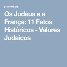 Os Judeus e a França: 11 Fatos Históricos - Valores Judaicos Jewish School, French Words, Rabbi