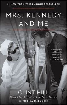 Kennedy and Me: An Intimate Memoir: Clint Hill, Lisa McCubbin: This is an amazing look into Jackie's life as First Lady through her trusted Secret Service agent and friend Clint Hill. It is a page turner! New York Times, United States Secret Service, Mrs Kennedy, Jackie Kennedy Biography, Jaqueline Kennedy, Caroline Kennedy, Books To Read, My Books, Guy
