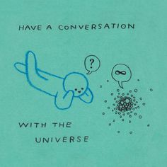 The Illustration of Hiller Goodspeed. Have a conversation with the universe