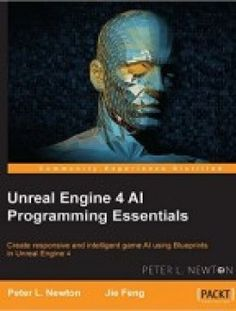 Unreal Engine 4 AI Programming Essentials pdf download here ==> http://www.aazea.com/book/unreal-engine-4-ai-programming-essentials/