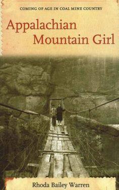 Appalachian Mountain Girl: Coming of Age in Coal Mine Country by Rhoda Warren
