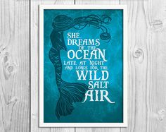 She Dreams of the Ocean Late at Night and Longs for the Wild Salt Air  This gorgeous Mermaid art print Poster shows a beautiful quote and is