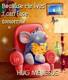 Hug me Jesus.