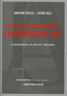 Theories and documents of contemporary art : a sourcebook of artists' writings / [edited by] Kristine Stiles and Peter Selz.