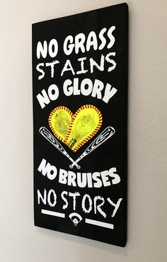No Grass Stains No Glory, No Bruises No Story, Baseball/Softball Sign Decor, Inspirational Quote, Baseball Softball Heart Yellow Softball by NARSCH on Etsy