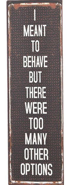 'I Meant To Behave' Wall Sign