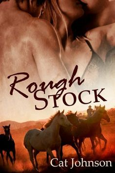 Rough Stock by Cat Johnson. $11.90. Publication: July 6, 2010. Author: Cat Johnson. Publisher: Samhain Publishing; First Edition edition (July 6, 2010)