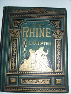 Rare 1878 Antique Book The Rhine From it's Source to the Sea Engravings Germany. $400.00, via Etsy.
