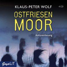 Hörbuch-Rezension: Klaus-Peter Wolf: Ostfriesenmoor