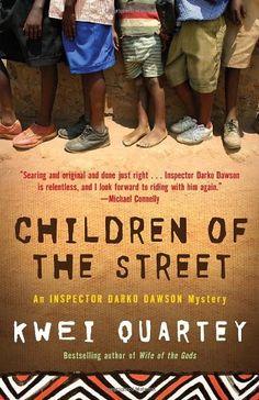 Children of the Street (Darko Dawson, Bk 2) by Kwei Quartey http://www.amazon.com/dp/0812981677/ref=cm_sw_r_pi_dp_1-gJvb0TTKJ00