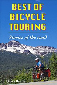 Best Of Bicycle Touring by Darby Roach https://smile.amazon.com/dp/B01DTTO5OA/ref=cm_sw_r_pi_dp_x_ebrQxb3DDBYYZ