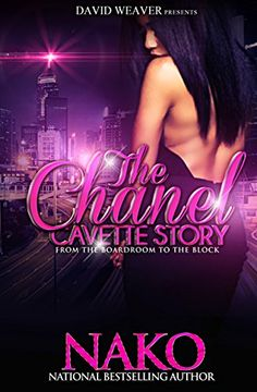 The Chanel Cavette Story: From The Boardroom To The Block - Kindle edition by Nako. Literature & Fiction Kindle eBooks @ Amazon.com.