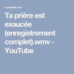 Ta prière est exaucée (enregistrement complet).wmv - YouTube
